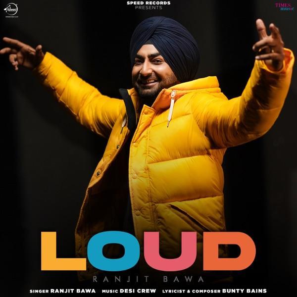 Loud Ranjit Bawa Mp3 Song Download