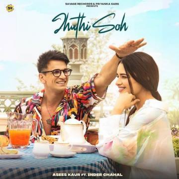 Jhuthi Soh Asees Kaur Mp3 Song Download