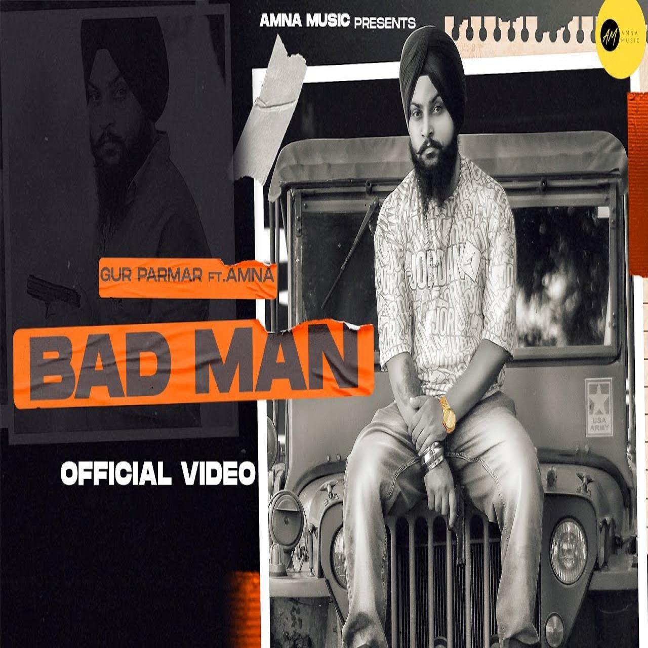 Bad Man Gur Parmar Mp3 Song Download