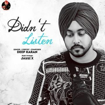 Didnt Listen Deep Karan