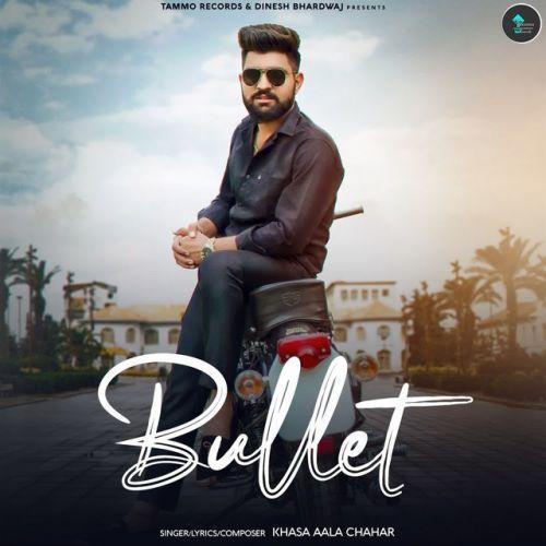 Bullet Khasa Aala Chahar Mp3 Song Download