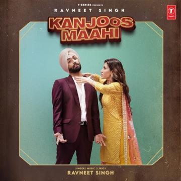 Kanjoos Maahi Ravneet Singh