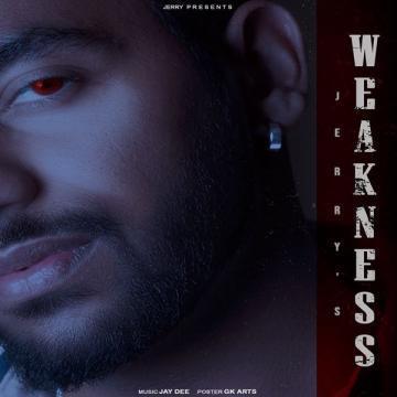 Weakness Jerry