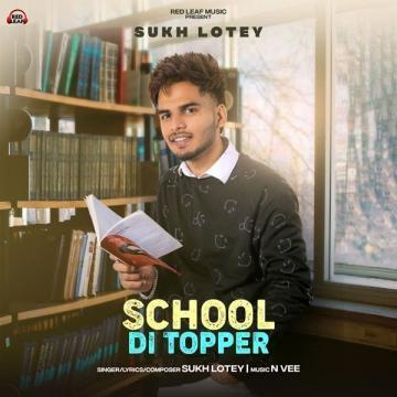 School Di Topper Sukh Lotey