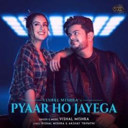Pyaar Ho Jayega Vishal Mishra  Mp3 song download