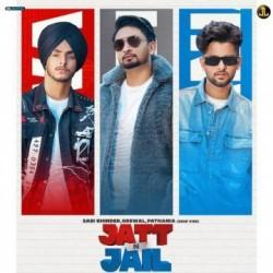 Jatt And Jail Sabi Bhinder  Mp3 song download Download