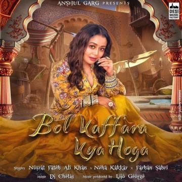 Bol Kaffara Kya Hoga Neha Kakkar  Mp3 song download