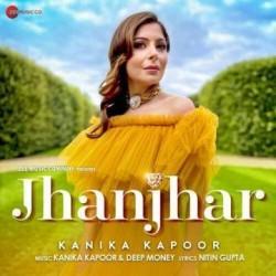 Jhanjhar Kanika Kapoor  Mp3 song download