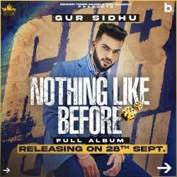 Nothing Like Before Gur Sidhu