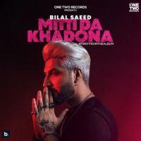 Mitti Da Khadona Bilal Saeed
