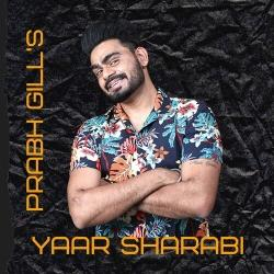 Yaar Sharabi Prabh Gill