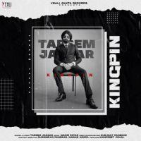 Kingpin Tarsem Jassar  Mp3 song download