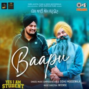 Baapu (Yes I Am Student) Sidhu Moose Wala  Mp3 song download