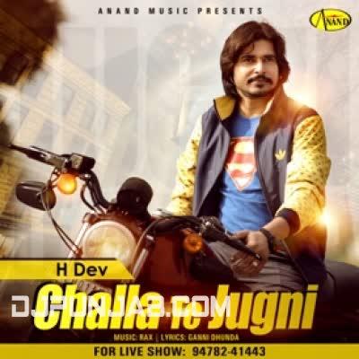 Challa Te Jugni H Dev Mp3 Song