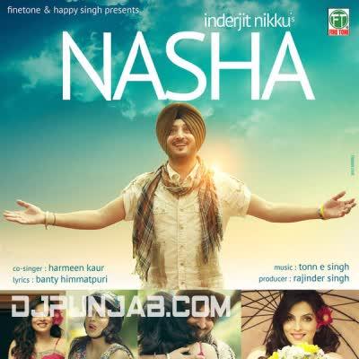 Nasha  Inderjit Nikku Mp3 Song