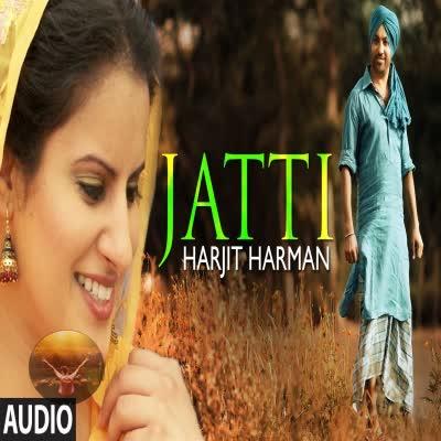 Jatti Harjit Harman Mp3 Song